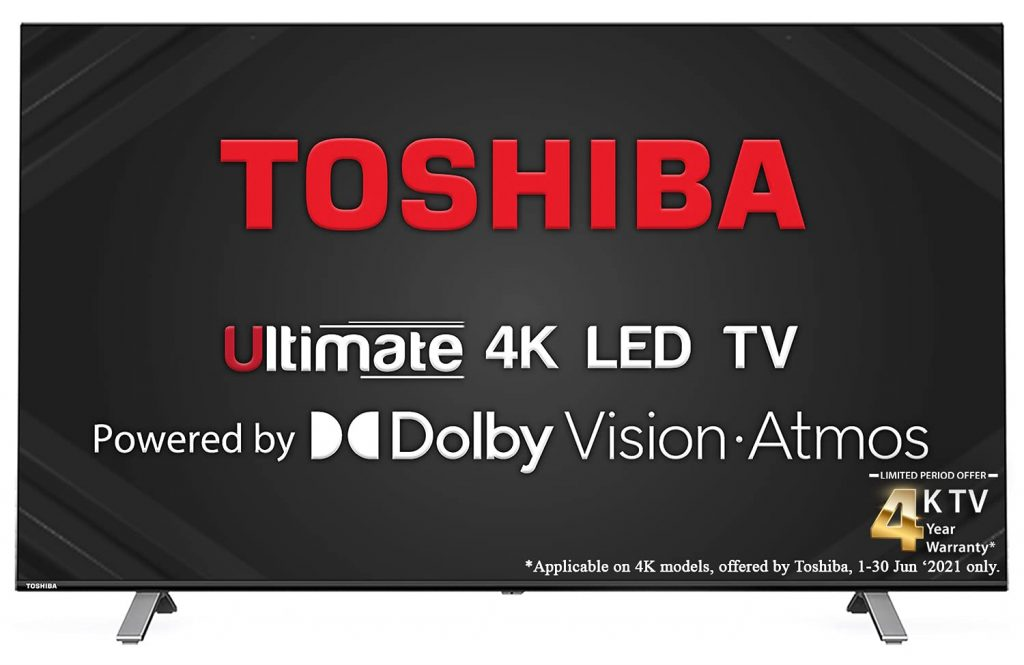 Toshiba is offering its 4K UHD Smart TVs featuring Dolby Vision & Atmos with 4 years Free Warranty