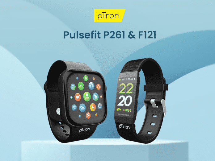 pTron announced Pulsefit P261 Smartwatch and Pulsefit F121 Smartband in India starting at just ₹899